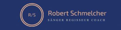 Robert Schmelcher Sänger/ Regisseur/ Coach